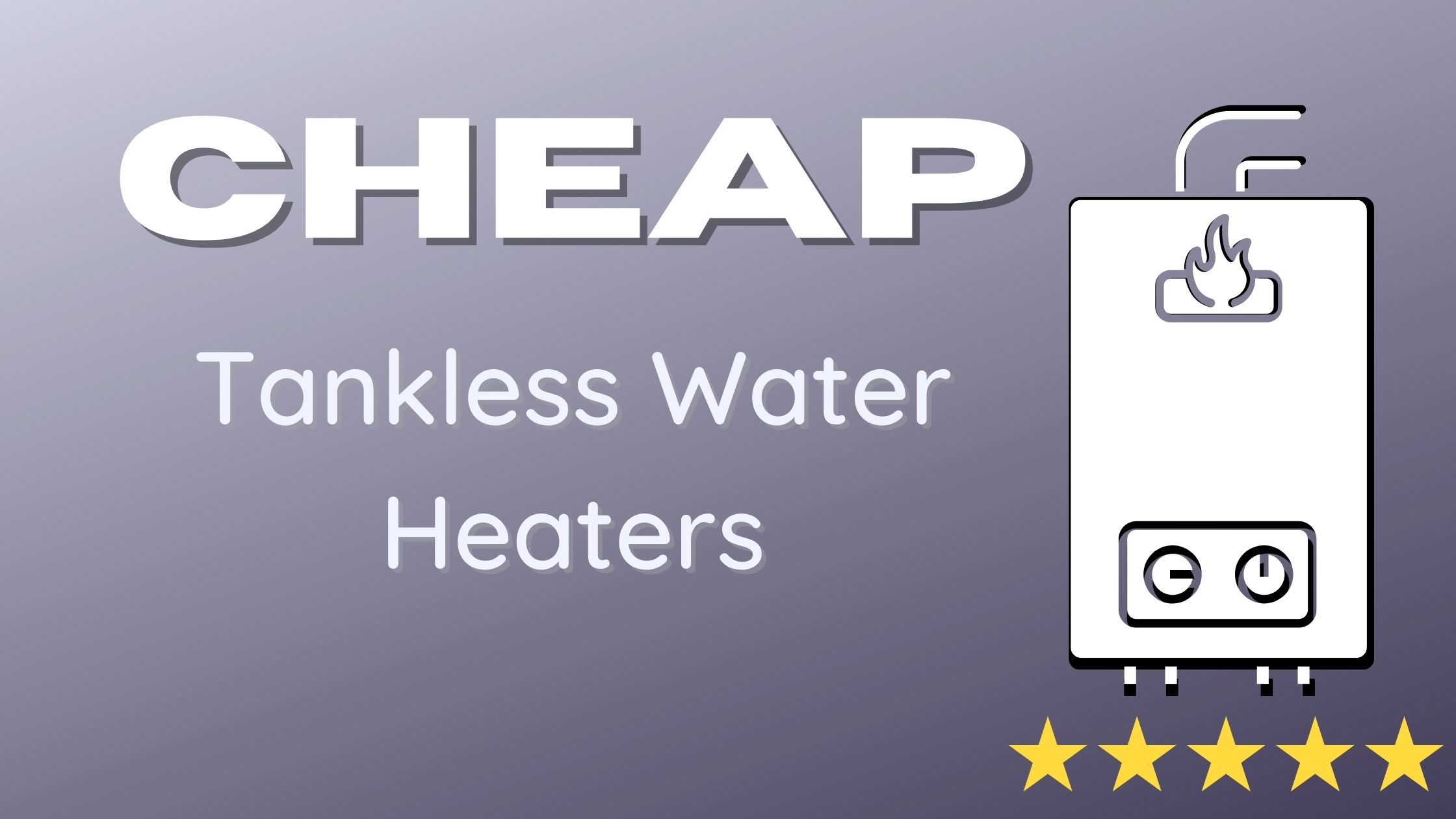 cheap tankless water heater reviews